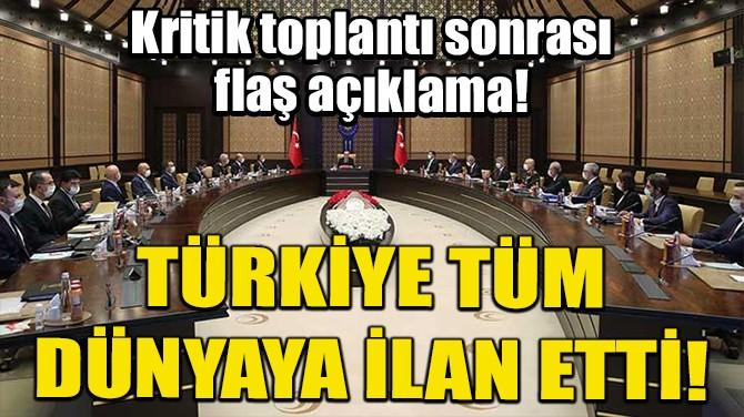 """""""TÜRKİYE YOLUNA KARARLI BİR ŞEKİLDE DEVAM EDECEK"""""""