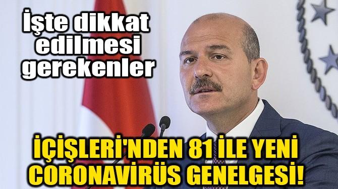İÇİŞLERİ'NDEN 81 İLE YENİ GENELGE!