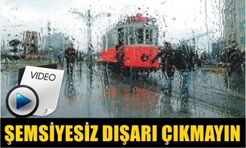 İSTANBUL'DA ANİDEN ŞİDDETLİ SAĞANAK YAĞIŞ BAŞLADI!..