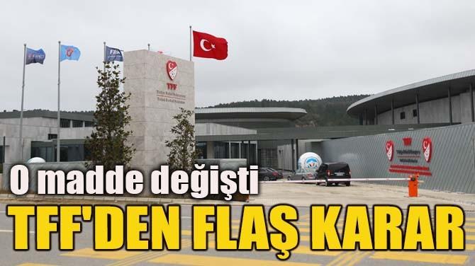 TFF'DEN FLAŞ KARAR!