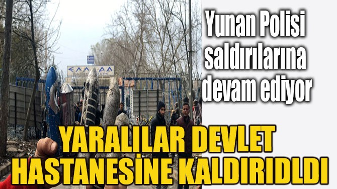 YUNAN POLİSİ GAZ BOMBALARIYLA SALDIRIYOR