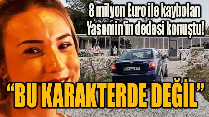 """""""BU KARAKTERDE DEĞİL"""""""