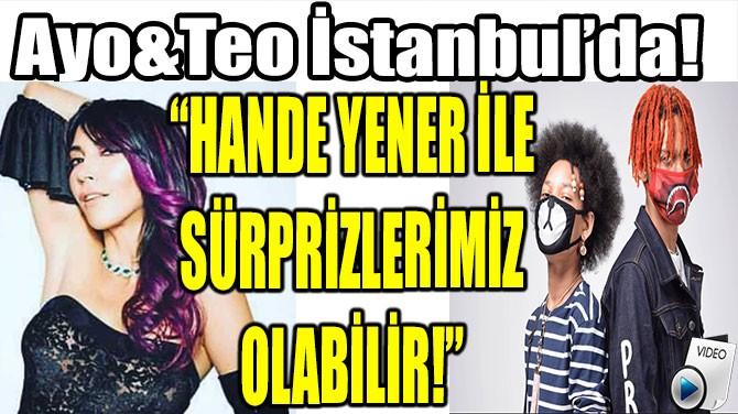 """""""HANDE YENER İLE SÜRPRİZLERİMİZ OLABİLİR!"""""""