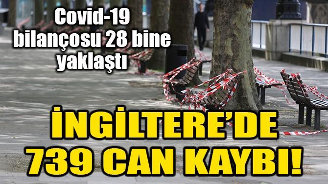 İNGİLTERE'DE CAN KAYBI 28 BİN'E YAKLAŞTI!