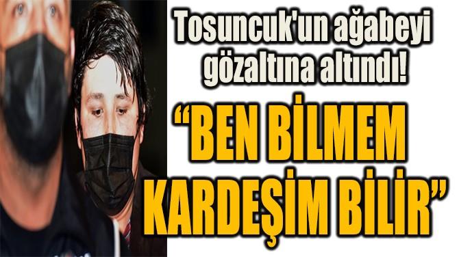 """""""BEN BİLMEM  KARDEŞİM BİLİR"""""""