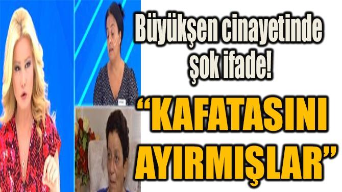 """""""KAFATASINI AYIRMIŞLAR"""""""