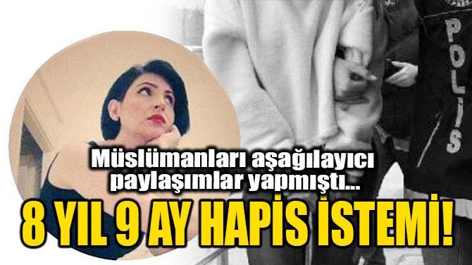 8 YIL 9 AY HAPİS İSTEMİ!