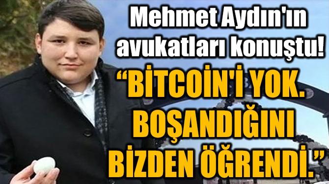 """""""BİTCOİN'İ YOK.  BOŞANDIĞINI  BİZDEN ÖĞRENDİ."""""""