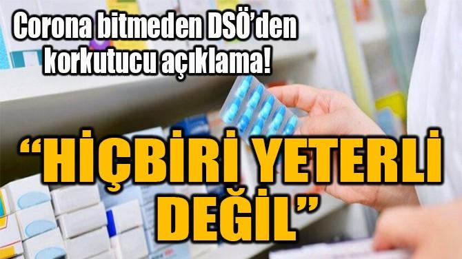 """""""HİÇBİRİ YETERLİ  DEĞİL"""""""