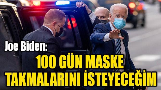 100 GÜN MASKE  TAKMALARINI İSTEYECEĞİM