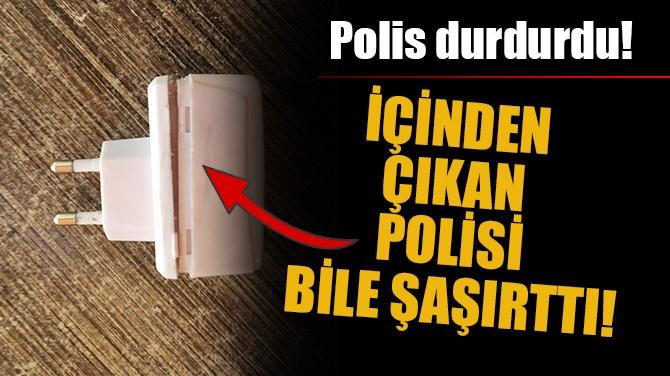 POLİS DURDURDU! İÇİNDEN ÇIKAN POLİSİ BİLE ŞAŞIRTTI!