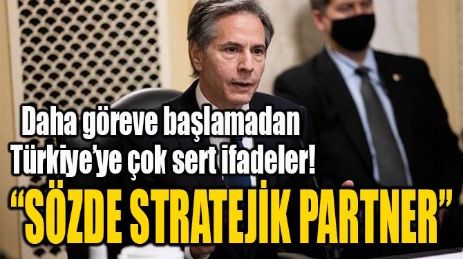 """SÖZDE STRATEJİK PARTNER"""