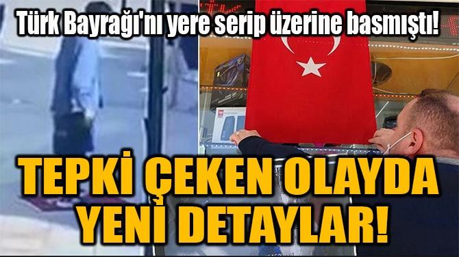 TEPKİ ÇEKEN OLAYDA  YENİ DETAYLAR!