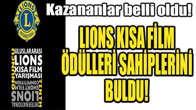 ULUSLARARASI  LIONS KISA FİLM ÖDÜLLERİ SAHİPLERİNİ BULDU!