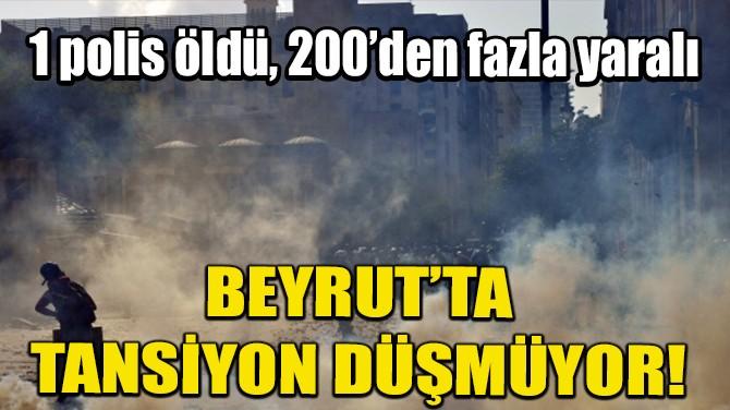 LÜBNAN'DAKİ PROTESTOLAR ŞİDDETLENDİ: 1 POLİS ÖLDÜ!