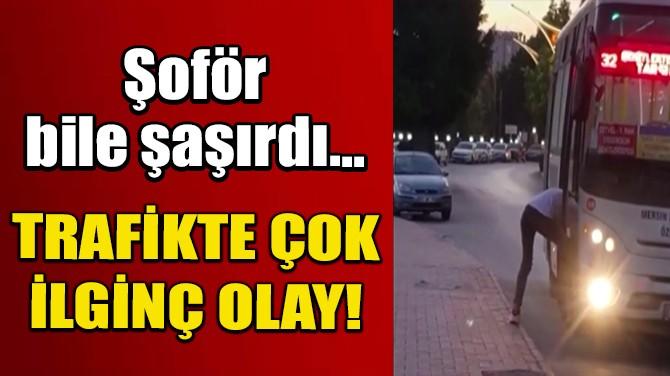 OTOBÜSÜ DURDURDU,  EŞİKTE AYAKKABILARININ BAĞCIKLARINI BAĞLADI!