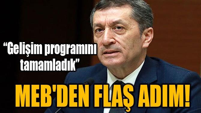 MEB'DEN FLAŞ ADIM!