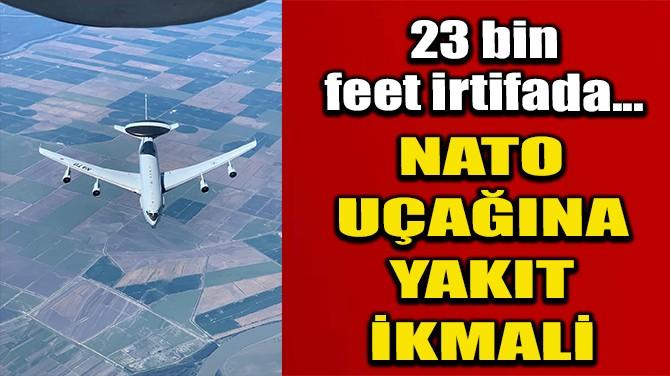 NATO UÇAĞINA YAKIT İKMALİ