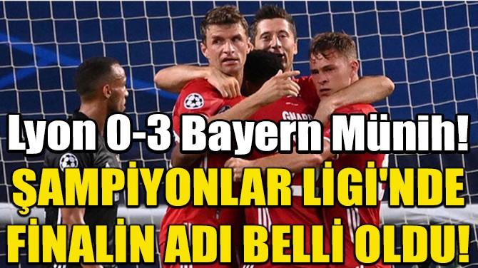 LYON 0-3 BAYERN MÜNİH!  FİNALİN ADI BELLİ OLDU!