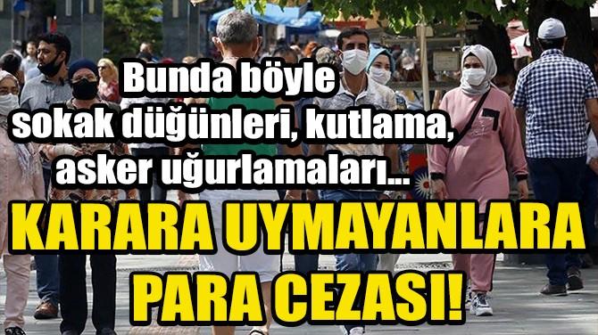 AFYONKARAHİSAR'DA SOKAKTA TOPLU YEMEK ORGANİZASYONU YASAKLANDI!