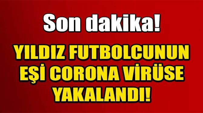FENERBAHÇELİ SOSA'NIN EŞİ CORONA VİRÜSE YAKALANDI!