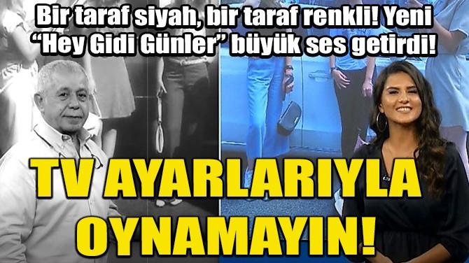"""YENİ """"HEY GİDİ GÜNLER"""" BÜYÜK SES GETİRDİ!"""