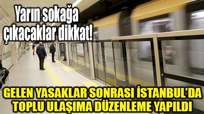 İSTANBUL'DA TOPLU ULAŞIMA DÜZENLEME