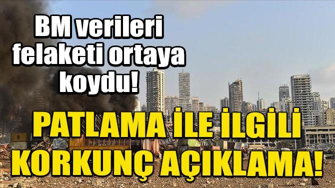 BM'DEN BEYRUT'TAKİ PATLAMA İLE İLGİLİ KORKUNÇ AÇIKLAMA!